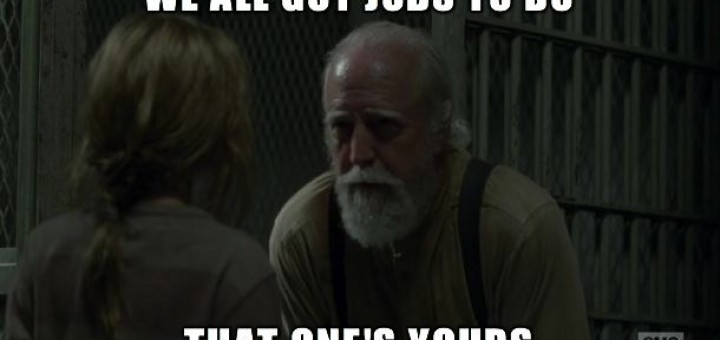 Hershel-we-all-got-jobs-to-do